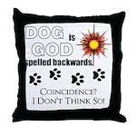Dog is God Spelled Backwards Throw Pillow