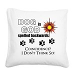 Dog is God Spelled Backwards Square Canvas Pillow