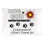 Dog is God Spelled Backwards Pillow Case