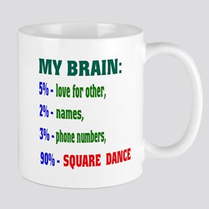 My Brain, 90% Square dance Mug