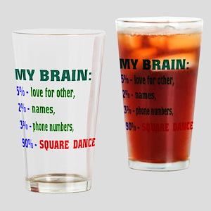 My Brain, 90% Square dance Drinking Glass
