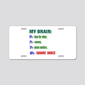 My Brain, 90% Square dance Aluminum License Plate