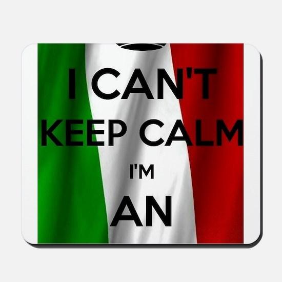 I CAN'T KEEP CALM I'M AN ITALIAN Mousepad