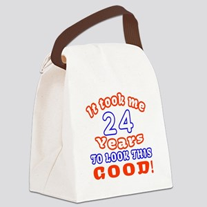 IT Took Me 24 Years To Look This Canvas Lunch Bag