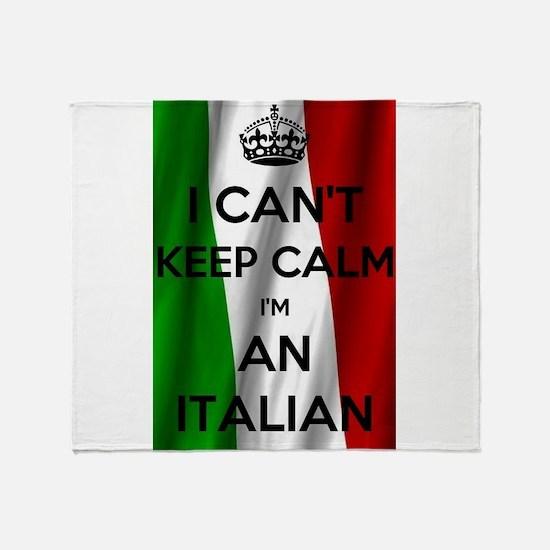 I CAN'T KEEP CALM I'M AN ITALIAN Throw Blanket