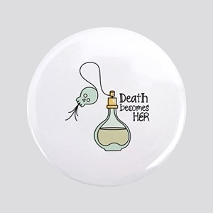 Death Becomes Her Button