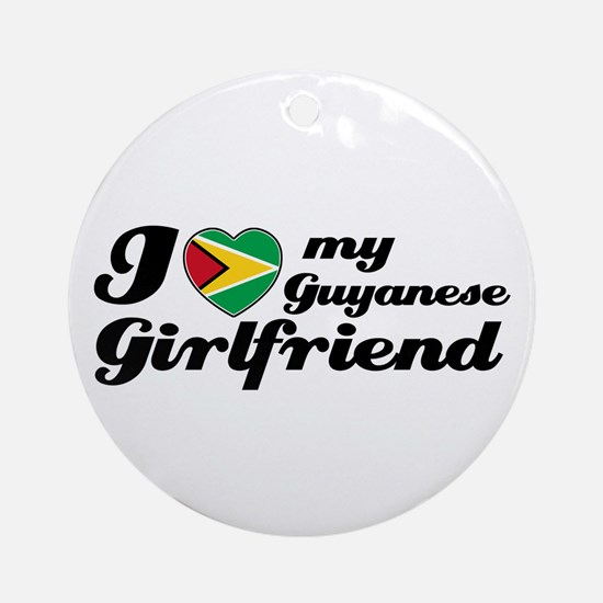 I love my Guyanese Girlfriend Ornament (Round)