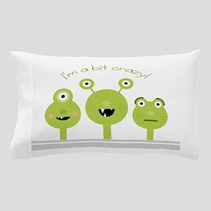 A Bit Crazy Pillow Case