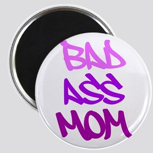 Bad Ass Mom Magnets