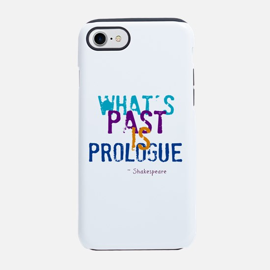 whats past is prologue iPhone 8/7 Tough Case