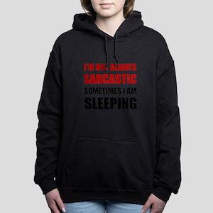 Always Sarcastic Sleeping Sweatshirt