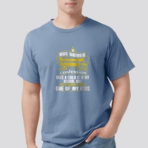 Bus Driver Confession Once Child In School T-Shirt