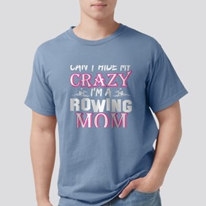 Cant Hide My Crazy Im A Rowing Mom T-Shirt
