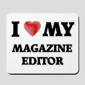 I love my Magazine Editor Mousepad