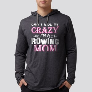 Cant Hide My Crazy Im A Rowing Long Sleeve T-Shirt