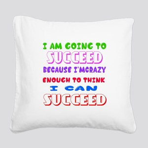 Positive Thought Designs Square Canvas Pillow