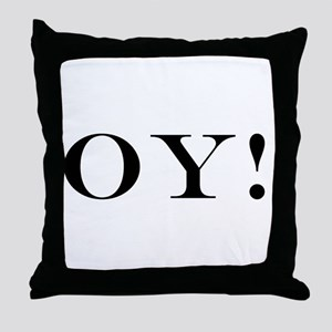 OY! Throw Pillow