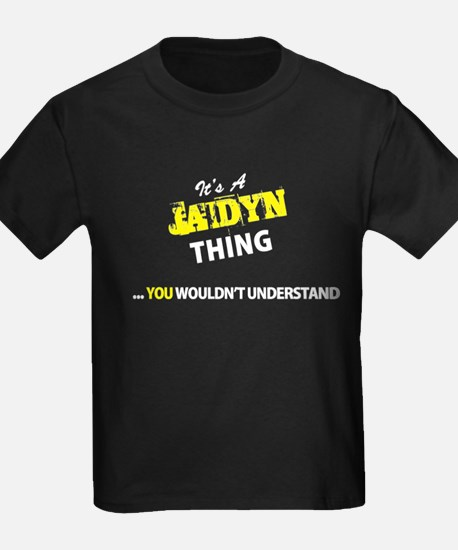 JAIDYN thing, you wouldn't understand T-Shirt