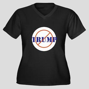 Anti Trump, no Trump Plus Size T-Shirt