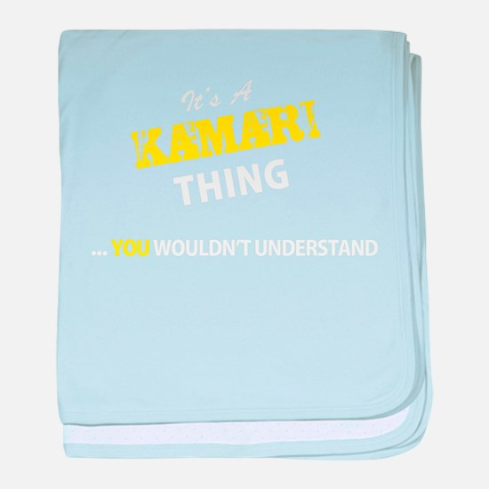 KAMARI thing, you wouldn't understand baby blanket