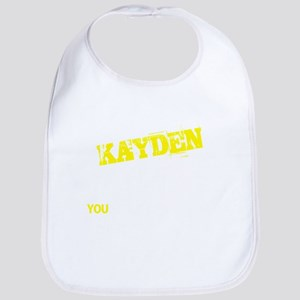 KAYDEN thing, you wouldn't understand Bib