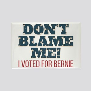 Don't Blame Me - I Voted Bernie Rectangle Magnet