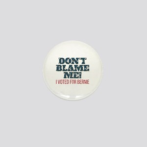 Don't Blame Me - I Voted Bernie Mini Button