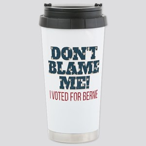Don't Blame Me - I Vote Stainless Steel Travel Mug