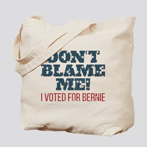 Don't Blame Me - I Voted Bernie Tote Bag