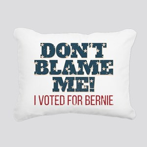 Don't Blame Me - I Voted Rectangular Canvas Pillow