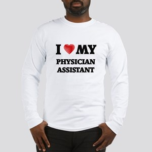 I love my Physician Assistant Long Sleeve T-Shirt
