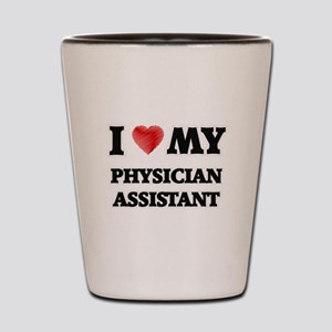 I love my Physician Assistant Shot Glass