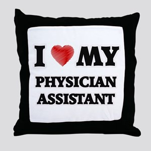 I love my Physician Assistant Throw Pillow
