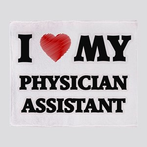 I love my Physician Assistant Throw Blanket