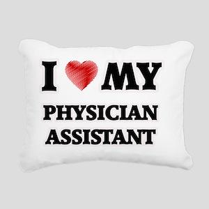 I love my Physician Assi Rectangular Canvas Pillow
