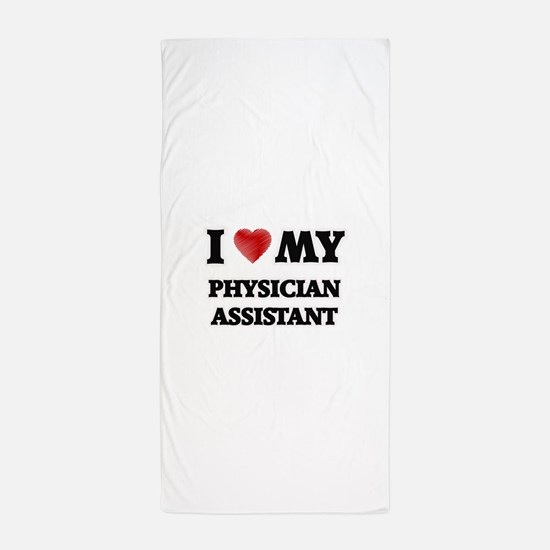 I love my Physician Assistant Beach Towel