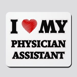 I love my Physician Assistant Mousepad
