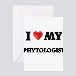 I love my Phytologist Greeting Cards