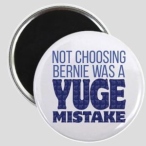 No Bernie - YUGE Mistake Magnet