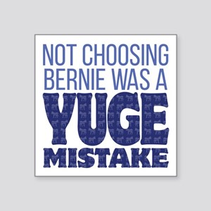 "No Bernie - YUGE Mistake Square Sticker 3"" x 3"""