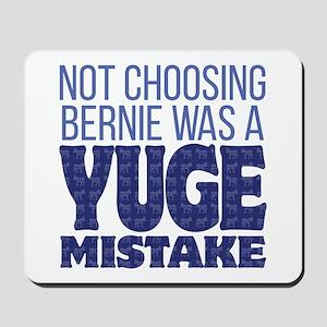No Bernie - YUGE Mistake Mousepad