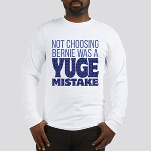 No Bernie - YUGE Mistake Long Sleeve T-Shirt