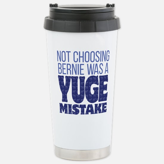 No Bernie - YUGE Mistak Stainless Steel Travel Mug