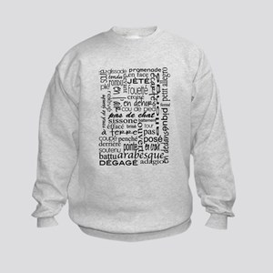 Ballet is hard terminology Sweatshirt