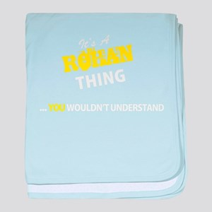 ROHAN thing, you wouldn't understand baby blanket