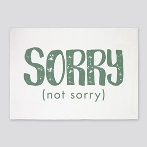 Sorry, not sorry 5'x7'Area Rug