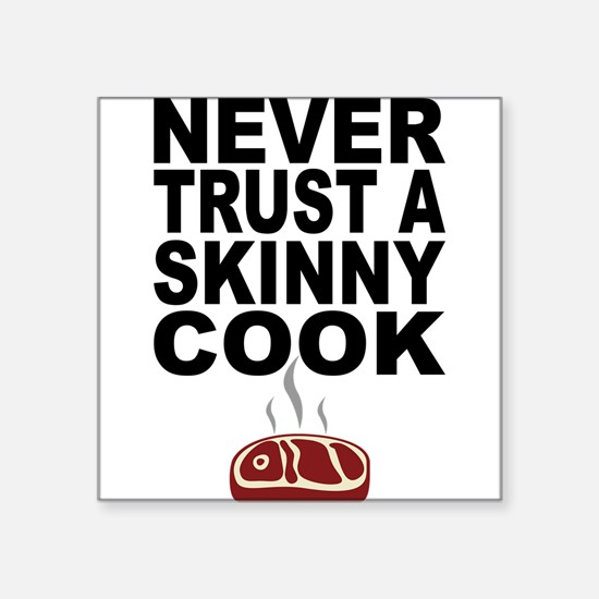 Never Trust A Skinny Cook Sticker