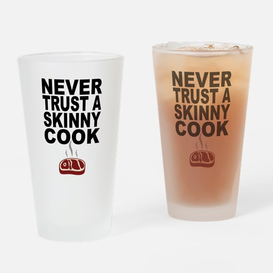 Never Trust A Skinny Cook Drinking Glass