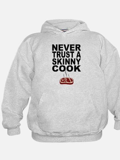 Never Trust A Skinny Cook Hoodie