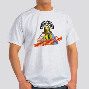 Christ Cheeses|Funny Jesus Shirts T-Shirt